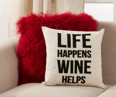 6273 Life Happens Wine Helps Embr'D Pillow